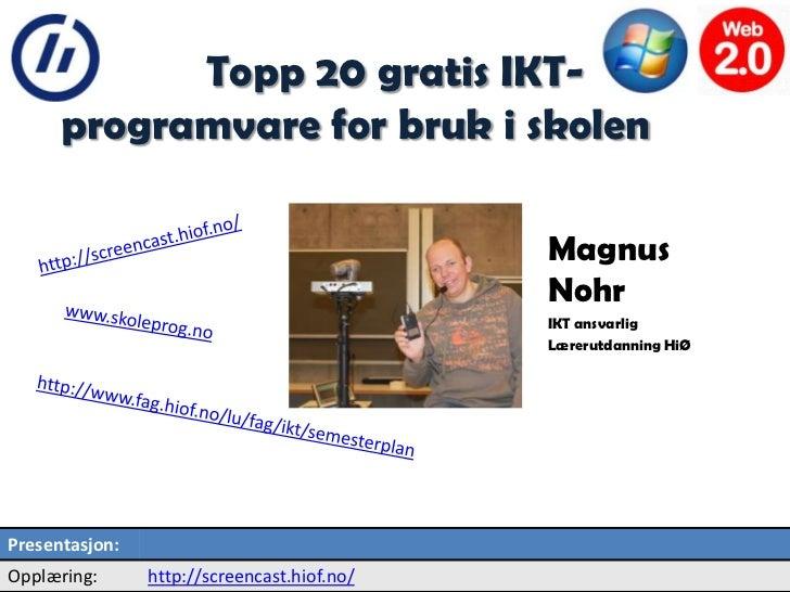 2         Topp 20 gratis IKT-      programvare for bruk i skolen                                             Magnus       ...