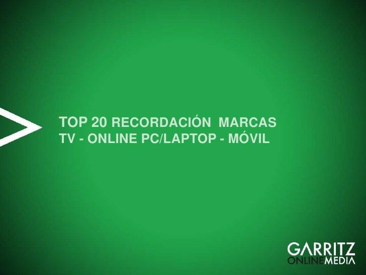 TOP 20 RECORDACIÓN MARCASTV - ONLINE PC/LAPTOP - MÓVIL