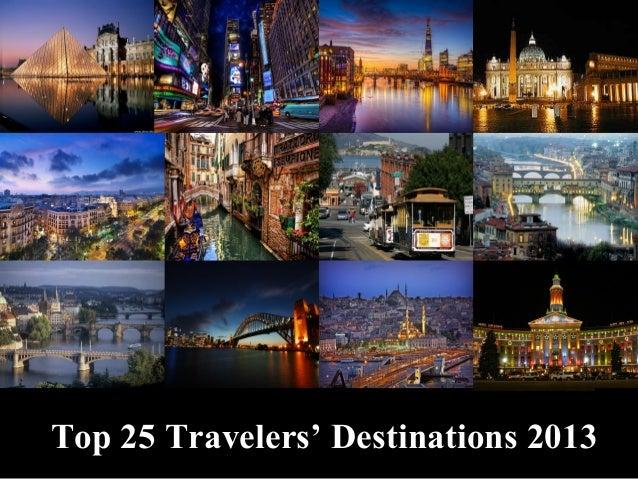 1Top 25 Travelers' Destinations 2013Top 25 Travelers' Destinations 2013
