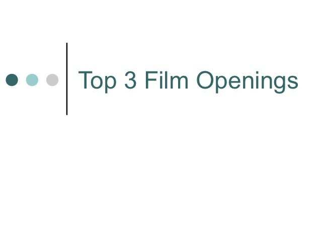 Top 3 Film Openings