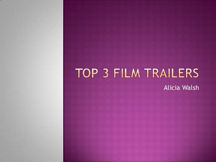 Top 3 film trailers alicia walsh