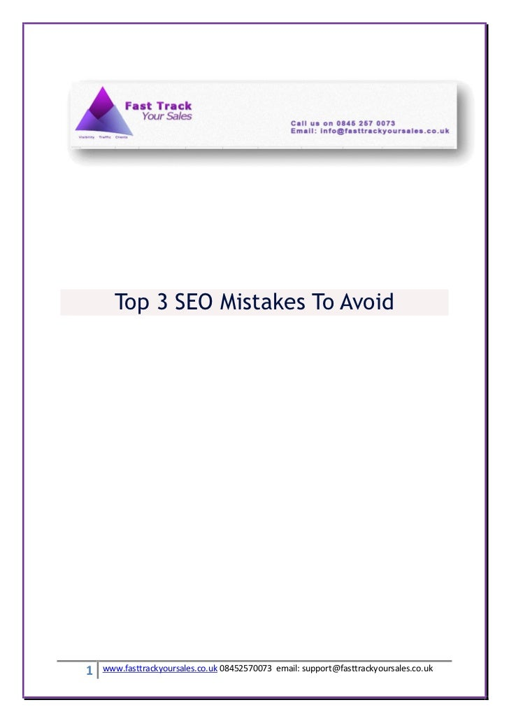 Top 3 SEO Mistakes To Avoid1   www.fasttrackyoursales.co.uk 08452570073 email: support@fasttrackyoursales.co.uk