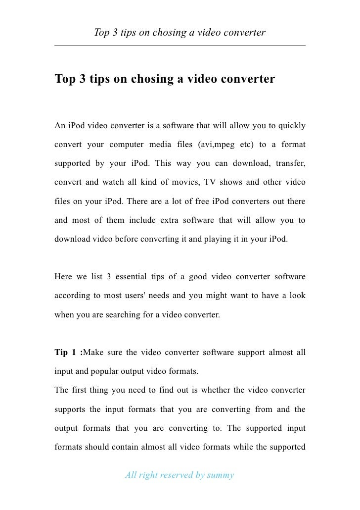 Top 3 tips on chosing a video converter    Top 3 tips on chosing a video converter   An iPod video converter is a software...