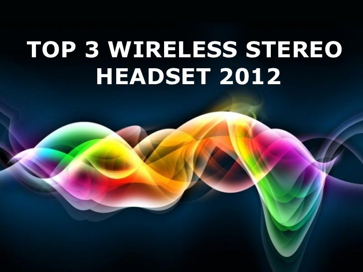 Top 3 wireless stereo headset 2012