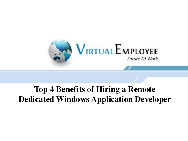 Top 4 Benefits of Hiring a Remote Dedicated Windows Application Developer