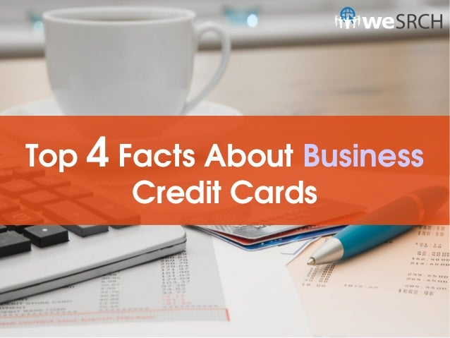 Top 4 Facts About Business Credit Cards