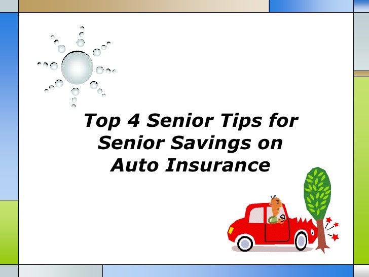 Top 4 Senior Tips for Senior Savings on  Auto Insurance