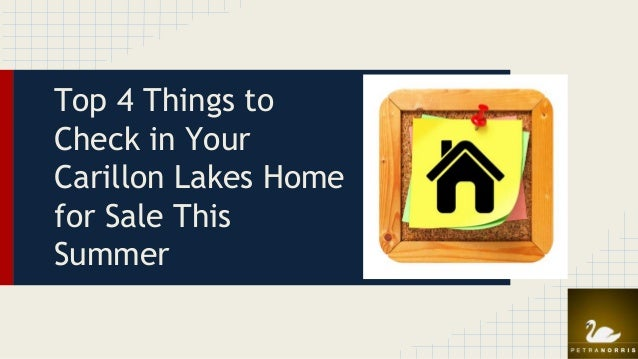 Top 4 Things to Check in Your Carillon Lakes Home for Sale This Summer