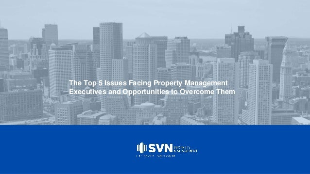 The Top 5 Issues Facing Property Management Executives and Opportunities to Overcome Them