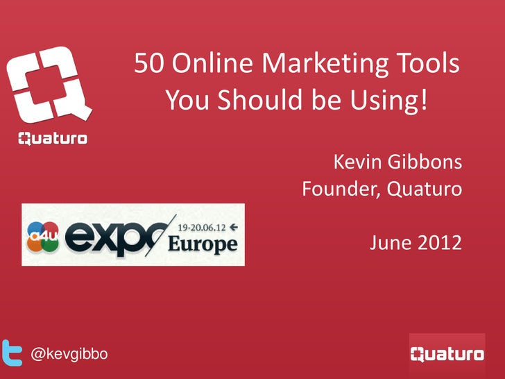 50 Online Marketing Tools              You Should be Using!                           Kevin Gibbons                       ...