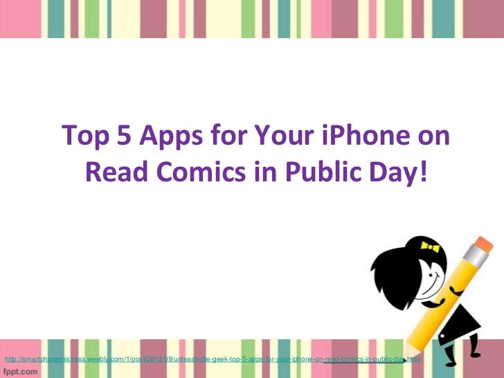 Top 5 Apps for Your iPhone on                  Read Comics in Public Day!http://smartphonemistress.weebly.com/1/post/2012/...