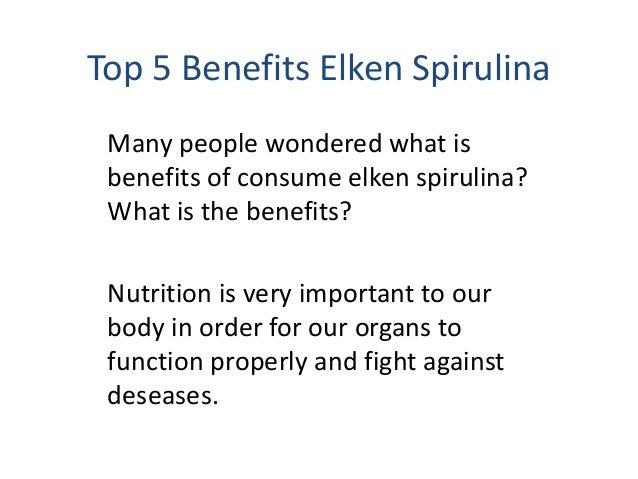 Top 5 Benefits Elken SpirulinaMany people wondered what isbenefits of consume elken spirulina?What is the benefits?Nutriti...