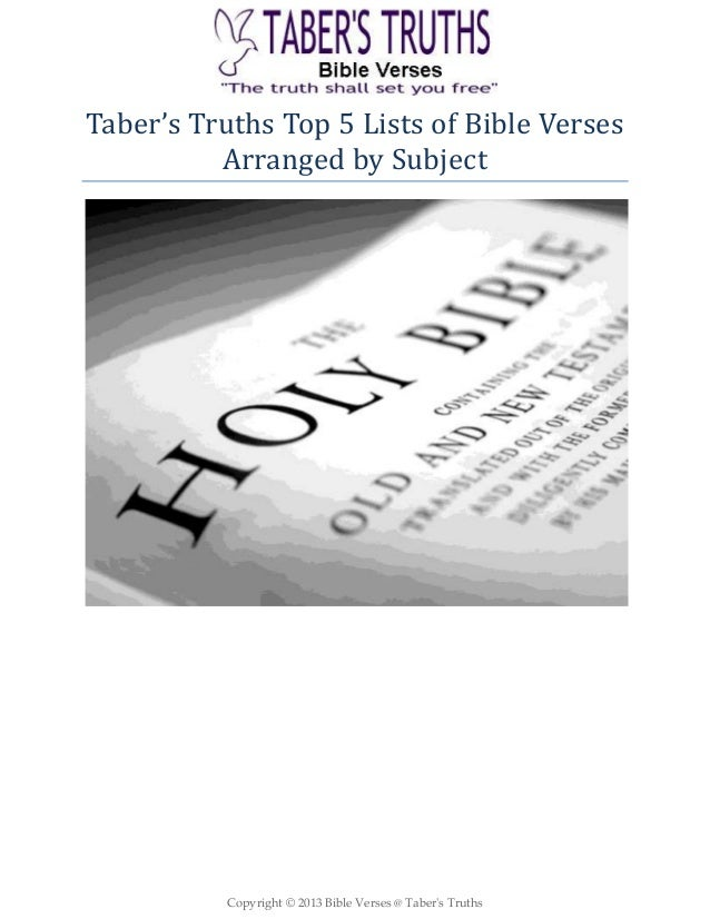 Copyright © 2013 Bible Verses @ Taber's Truths Taber's Truths Top 5 Lists of Bible Verses Arranged by Subject