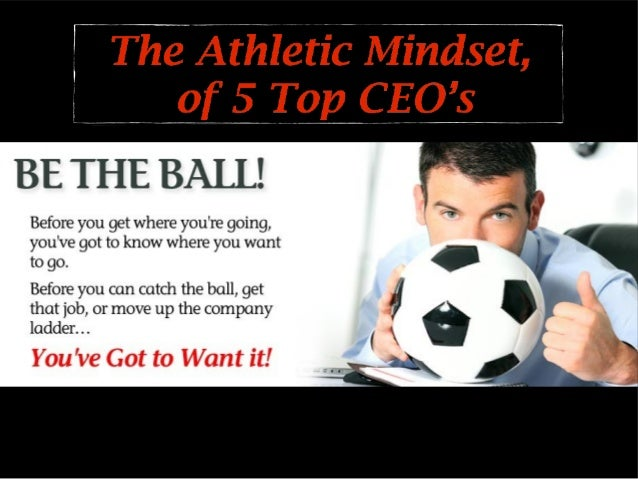 5 top CEOs that have The Athletic Mindset