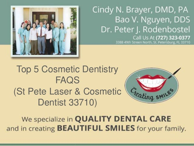 Top 5 Cosmetic Dentistry          FAQS(St Pete Laser & Cosmetic      Dentist 33710)