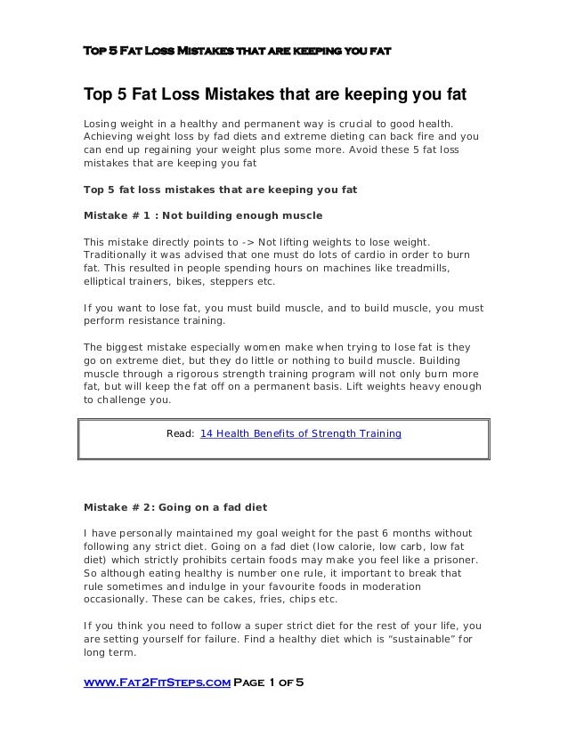 Top 5 Fat Loss Mistakes that are keeping you fatwww.Fat2FitSteps.com Page 1 of 5Top 5 Fat Loss Mistakes that are keeping y...