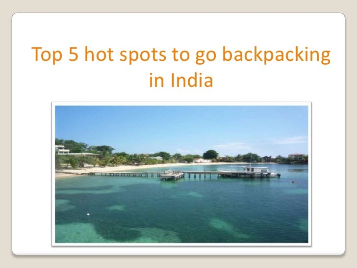 Top 5 hot spots to go backpacking in india
