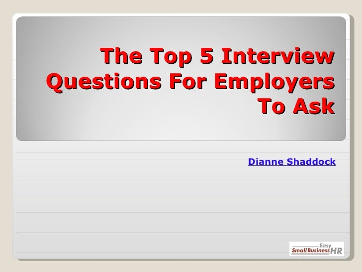 Top 5 interview qs