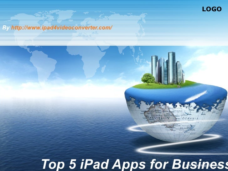 LOGOBy http://www.ipad4videoconverter.com/             Top 5 iPad Apps for Businesswww.themegallery.com