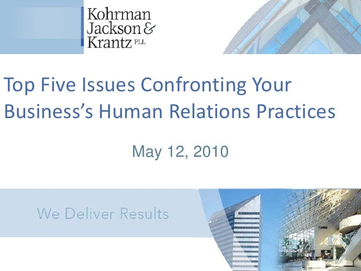 Top Five Issues Confronting YourBusiness's Human Relations Practices             May 12, 2010