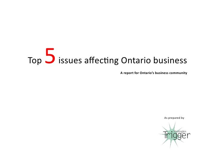 Top	     5	  issues	  affec-ng	  Ontario	  business	                                     A	  report	  for	  Ontario's	  bus...