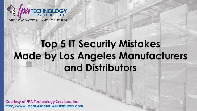 Top 5 it security mistakes made by los angeles Best home security los angeles