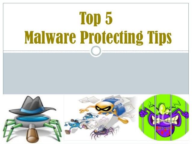 Top 5 malware tips