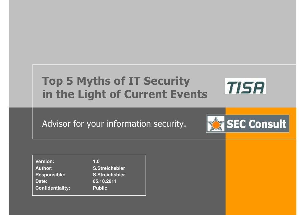 Top 5 Myths of IT Security   in the Light of Current Events   Advisor for your information security.Version:           1.0...