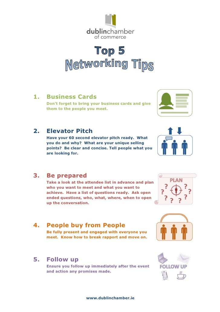 1.   Business Cards     Don't forget to bring your business cards and give     them to the people you meet.2.   Elevator P...