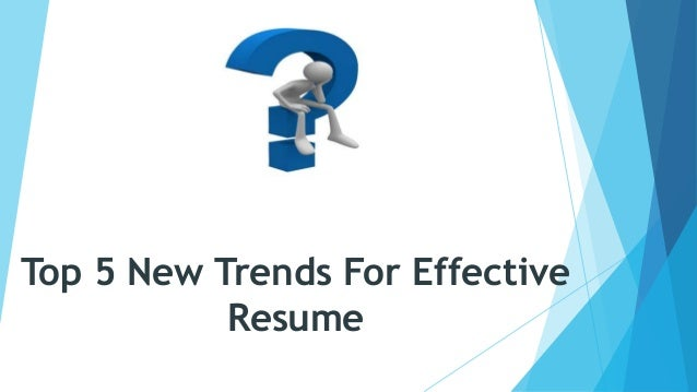 Top 5 New Trends For Effective Resume