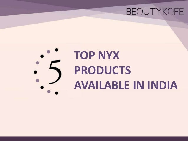Top 5 NYX Products Available in India