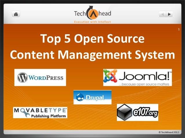 ©  TechAhead  2012 1 Top  5  Open  Source Content  Management  System