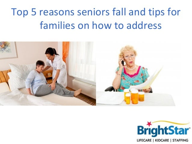 Top 5 reasons seniors fall and tips forfamilies on how to address