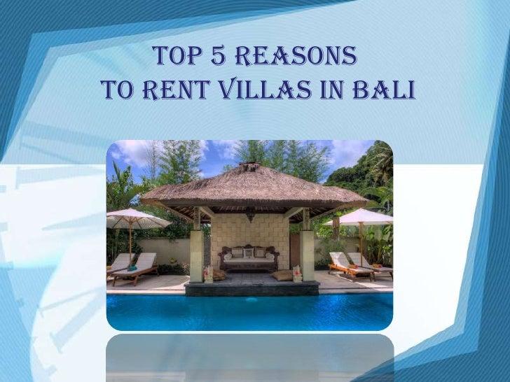 Top 5 Reasonsto Rent Villas in Bali<br />
