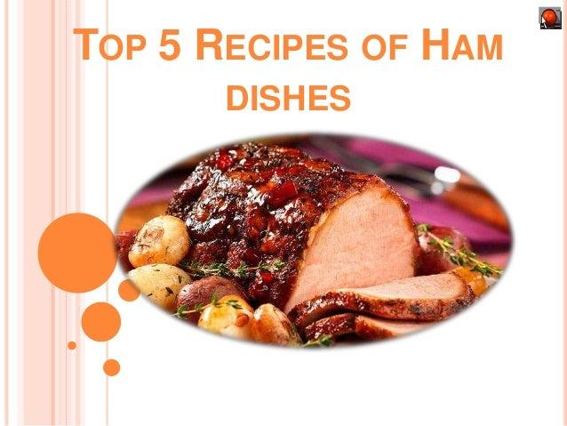 Click Me!!  TOP 5 RECIPES OF HAM DISHES