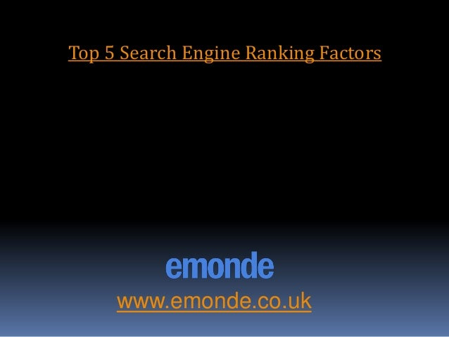 Top 5 Search Engine Ranking Factors www.emonde.co.uk