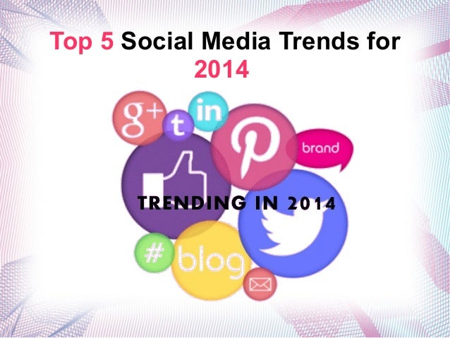 Top 5 Social Media Trends for 2014