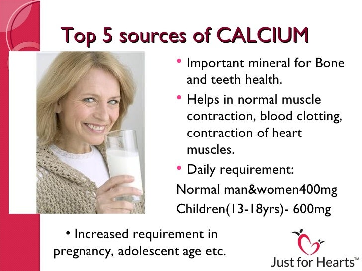 Top 5 sources of CALCIUM                      Important mineral for Bone                       and teeth health.         ...