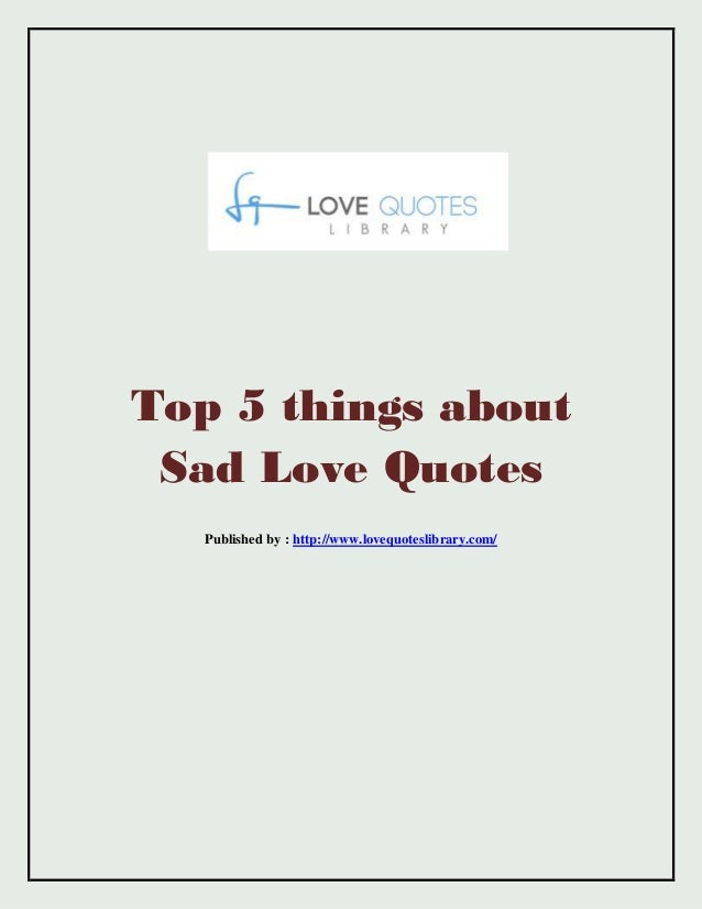 Top 5 Quotes About Love : Top 5 things about sad love quotes