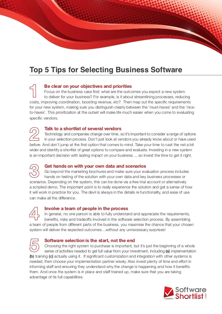 Top 5 Tips for Selecting Business Software         Be clear on your objectives and priorities         Focus on the busines...