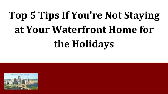 Top 5 Tips If You Re Not Staying At Your Waterfront Home