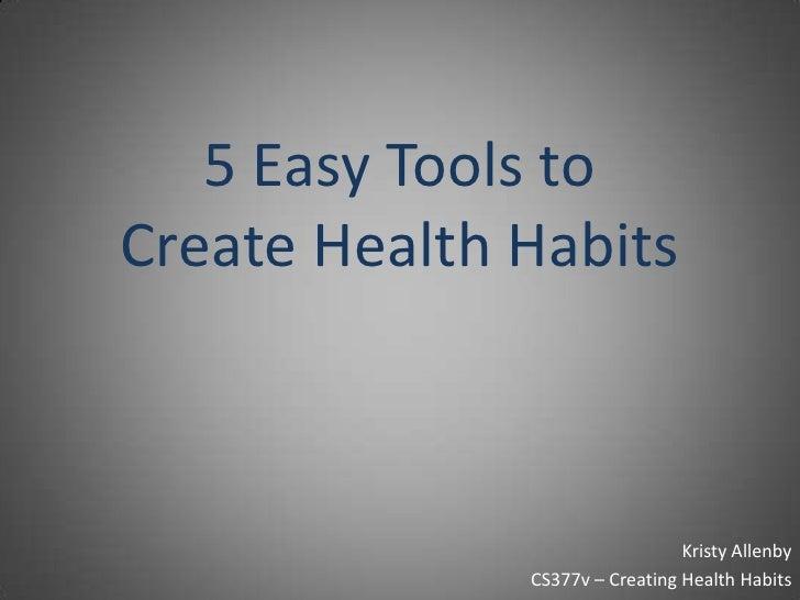 5 Easy Tools to Create Health Habits
