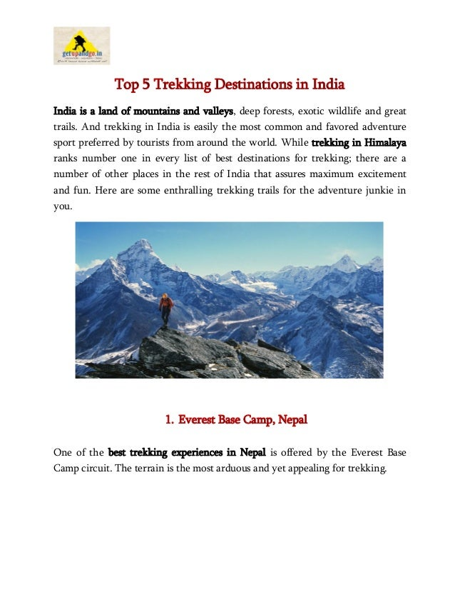 Top 5 Trekking Destinations in India India is a land of mountains and valleys, deep forests, exotic wildlife and great tra...