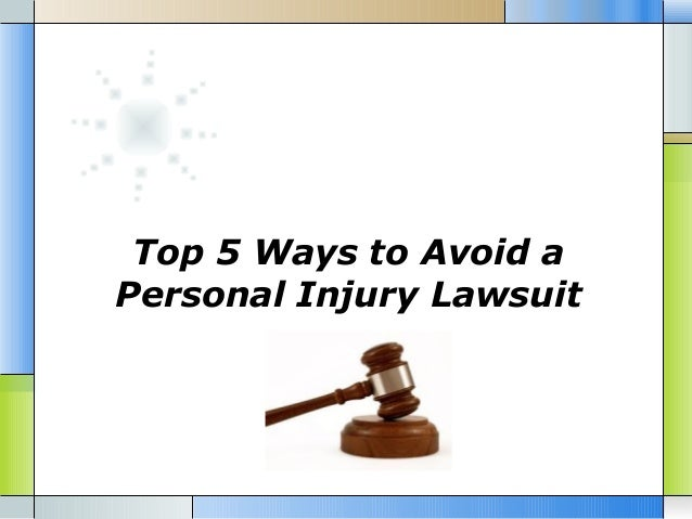 Top 5 Ways to Avoid a Personal Injury Lawsuit