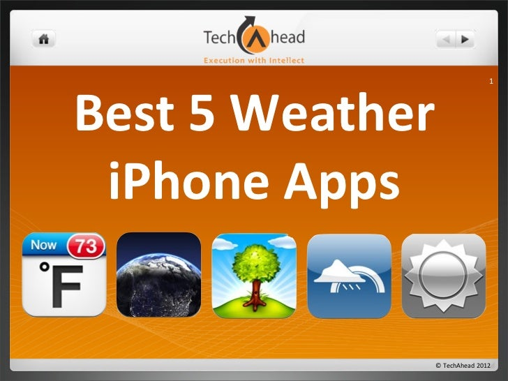 1Best	  5	  Weather iPhone	  Apps                       ©	  TechAhead	  2012