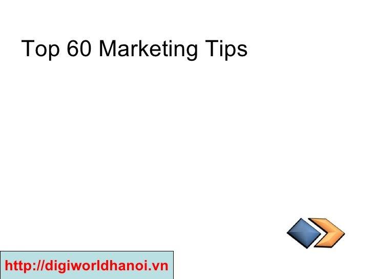 Top 60 Marketing Tips