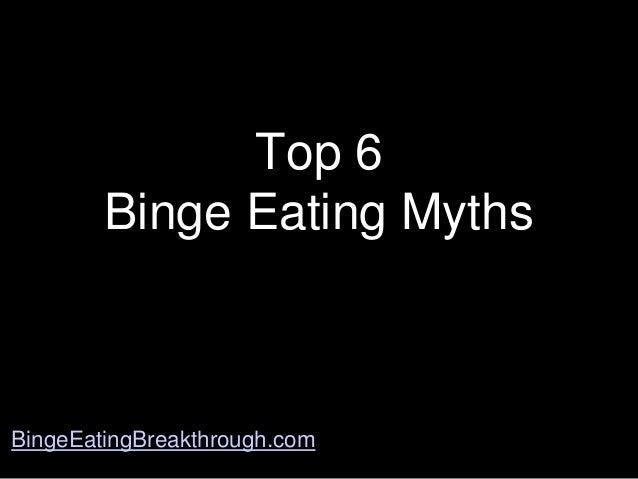 Top 6 Binge Eating Myths  BingeEatingBreakthrough.com