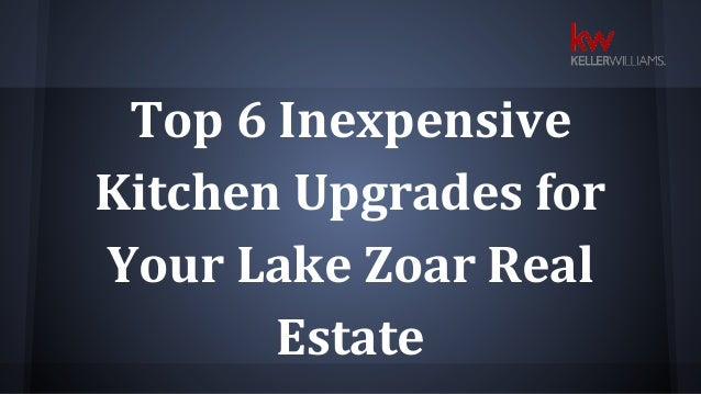 Top 6 Inexpensive Kitchen Upgrades For Your Lake Zoar Real