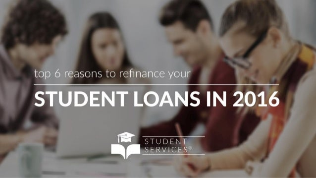 Image result for Top 6 Reasons to Refinance Your Student Loans in 2016