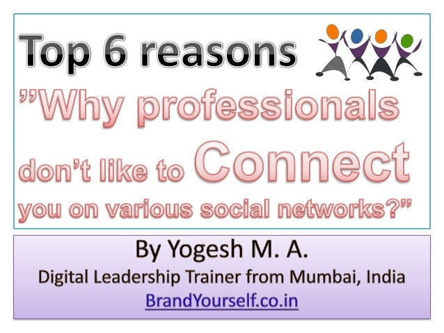Top 6 reasons why professionals dont like to connect on various social networks